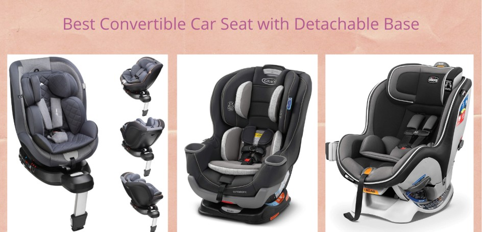 Best Convertible Car Seat with Detachable Base of 2021